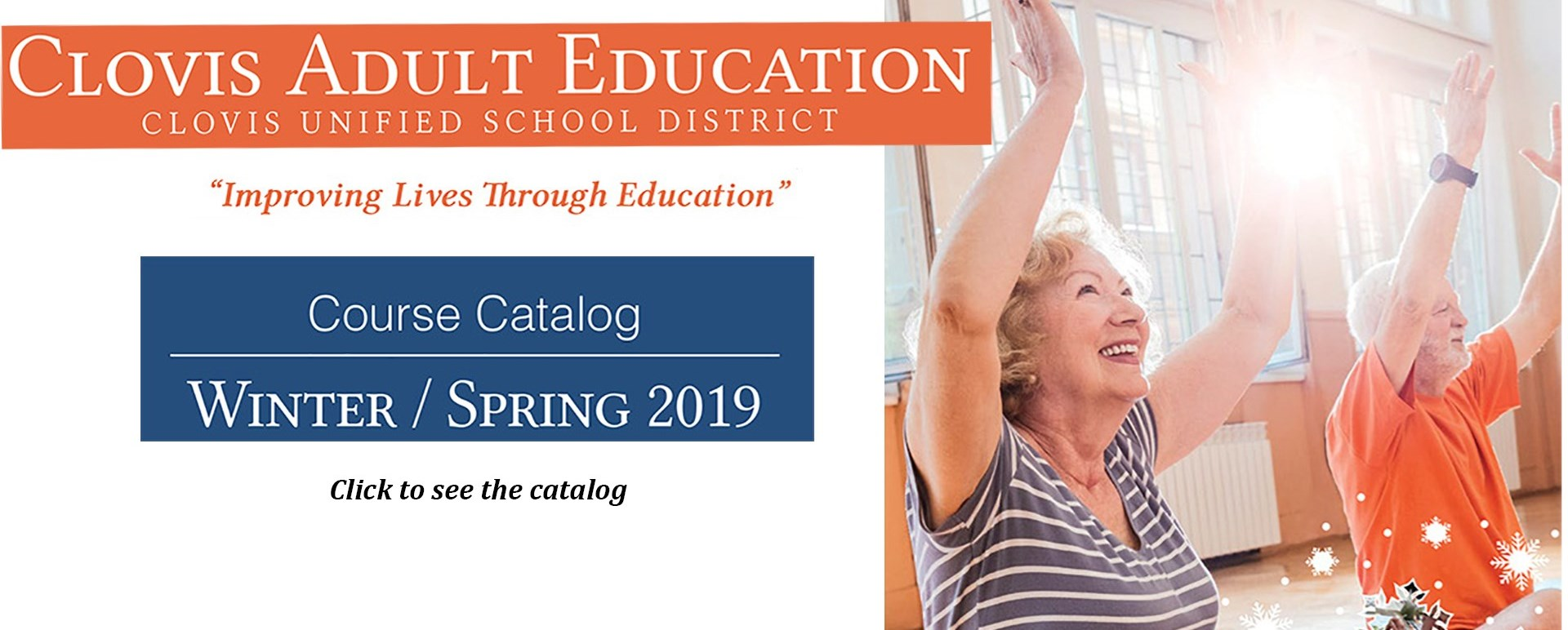 Clovis Adult Education Community Education 2019 Winter/Spring Catalog is here.  Click to view catalog