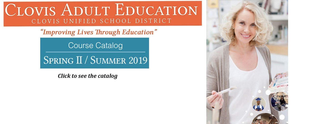 Clovis Adult Education, Community Education Catalog is out.  Click to see the catalog.