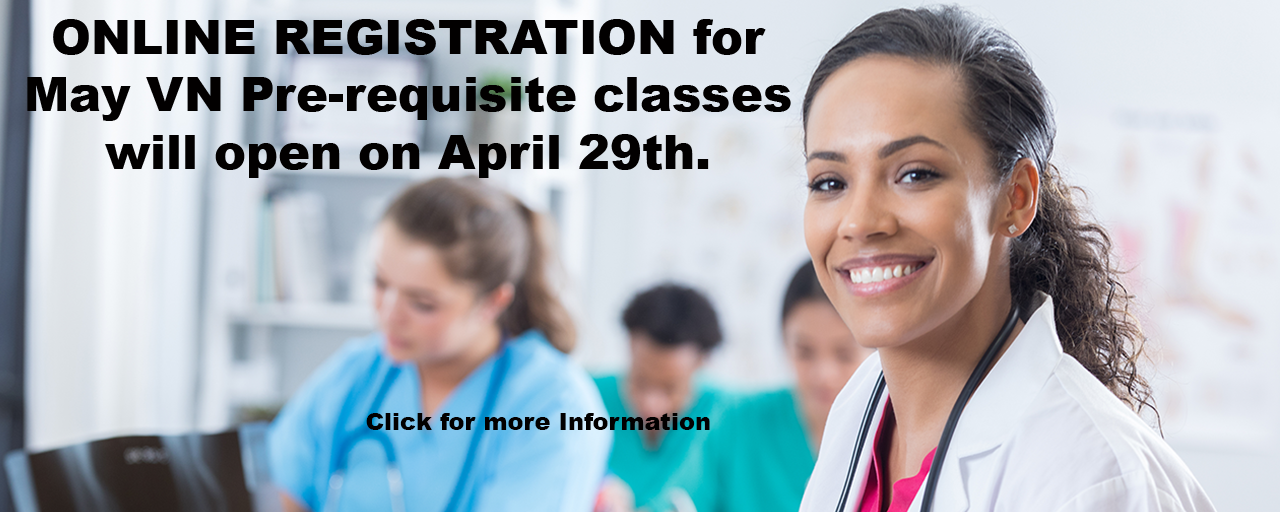 Online Registration for May VN Pre-Requisite classes will open on April 29th.  Click for more information.