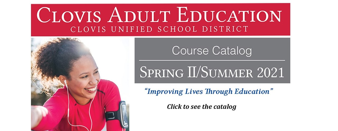 Clovis Adult Education Spring 2 / Summer 2021 Course Catalog