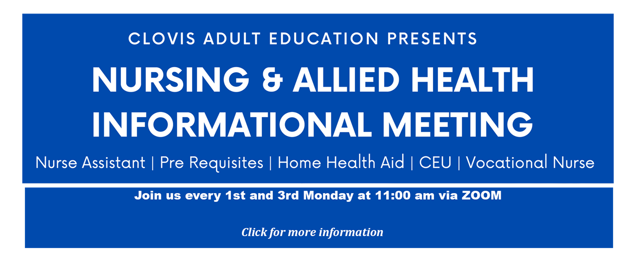 Clovis Adult Education, Nursing & Allied Health Informational Meeting on ZOOM, click for more information